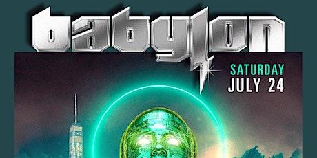 SATURDAY, July 24 - BABYLON SATURDAYS tickets