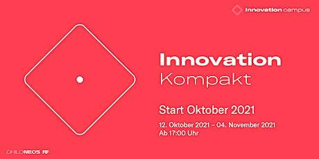 Innovation Kompakt - Start Oktober 2021 Tickets