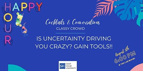 HAPPY HOUR: Is Uncertainty Driving You Crazy? Gain Tools tickets