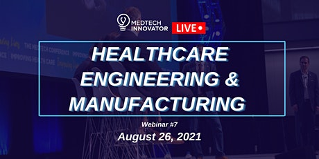 MedTech Innovator LIVE: Healthcare Engineering & Manufacturing tickets