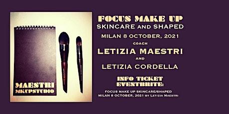 FOCUS MAKE UP SKINCARE/SHAPED MILAN 8 OCTOBER 2021 by Letizia Maestri biglietti