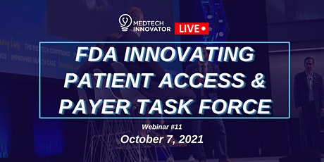 MedTech Innovator LIVE: FDA Innovating Patient Access & Payer Task Force tickets