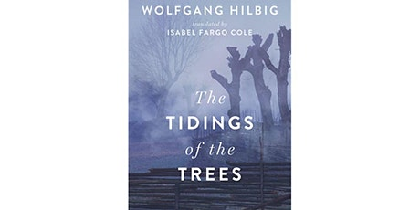 Goethe Book Club: The Tidings of the Trees (1992, EN 2018), by W. Hilbig tickets