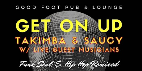 Get on Up | August 7th | Goodfoot | 9-2am tickets