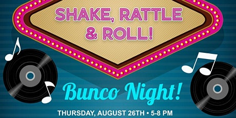 SHAKE, RATTLE, AND ROLL!   BUNCO NIGHT! tickets