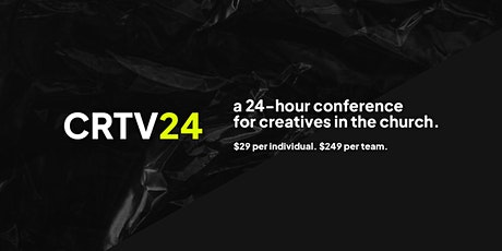 CRTV24: Virtual conference for creatives in the church. tickets