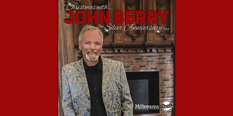 Christmas with John Berry: The Silver Anniversary Tour tickets