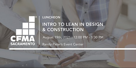 CFMA Luncheon - Introduction to Lean in Design & Construction tickets