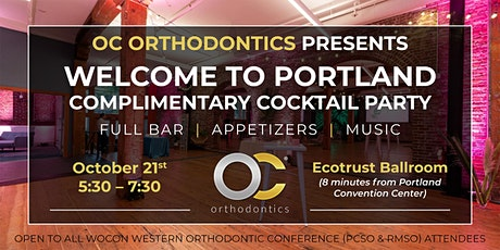 OC Orthodontics' Presents Welcome to Portland Complimentary Cocktail Party tickets