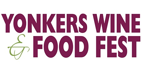 4th Annual Yonkers Wine And Food Fest  @ Historic Yonkers Pier - Waterfront tickets