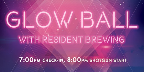 Glow Ball with Resident Brewing tickets