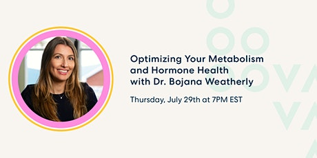 Optimizing Your Metabolism  and Hormone Health with Dr. Bojana Weatherly tickets