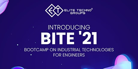Bootcamp on Industrial Technology for Engineers - BITE'21 tickets