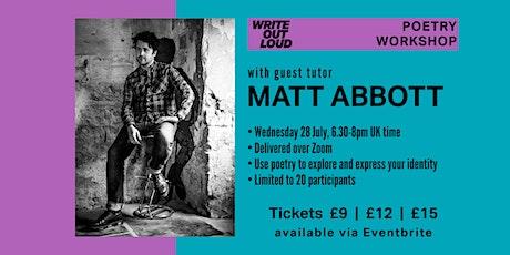 Write Out Loud Poetry Workshop: guest tutor Matt Abbott tickets