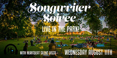 Songwriter Soiree 102 - Live in the Park with Heartbeat Silent Disco! tickets