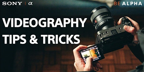 Videography Tips & Tricks with Sony Alpha tickets