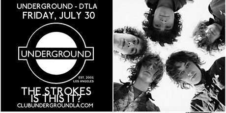 Club Underground - Is this It? - Let's Dance L.A.! DTLA Friday July 30 tickets