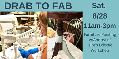 Drab to Fab Furniture Painting Workshop w/Andrea Loconte.