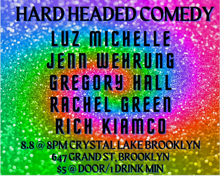 WOWZA! Hard Headed Comedy @ Crystal Lake Brooklyn?! YES! image