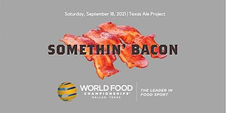 Somethin' Bacon tickets