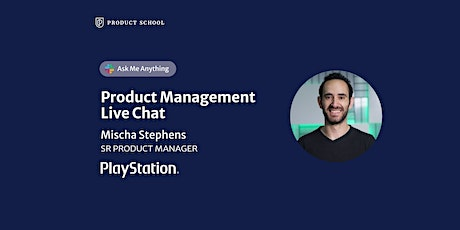 Live Chat with PlayStation Sr Product Manager tickets