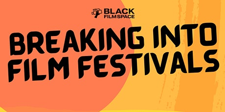 Breaking Into Film Festivals tickets