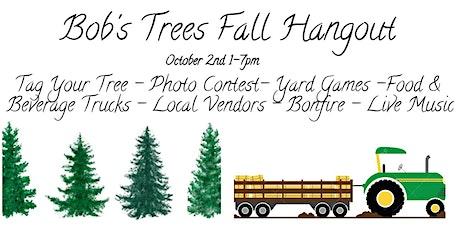 Bob's Trees Fall Hangout tickets