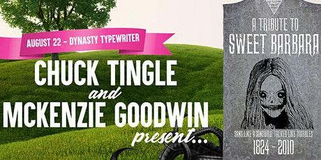 Chuck Tingle And McKenzie Goodwin Present: A Tribute to Sweet Barbara tickets
