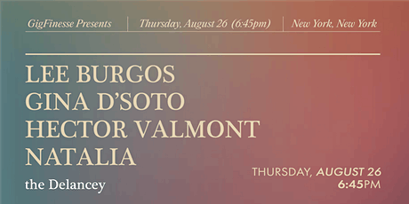 GigFinesse Presents: Lee Burgos | Gina D'Soto | Hector Valmont | Natalia tickets