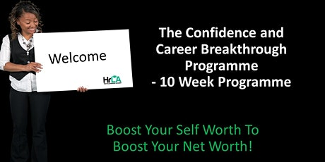 Confidence and Career Breakthrough  - 10 Week Programme tickets