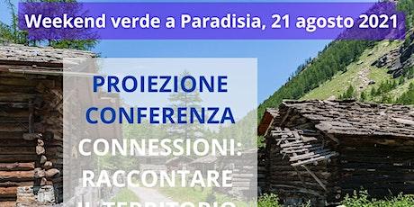 CONNESSIONI: RACCONTARE IL TERRITORIO, L'UOMO, LA NATURA (conferenza) biglietti