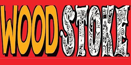 Woodstoke 2021 Were back, 3 stages, Food , Arts, Beer Garden, 6 Hours Music tickets