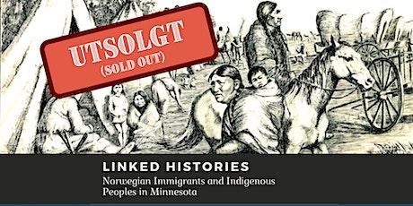 Linked Histories: Norwegian Immigrants & Indigenous Peoples in Minnesota tickets