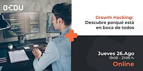 Growth Hacking: Descubre porqué está en boca de todos/Sesiones en vivo. boletos
