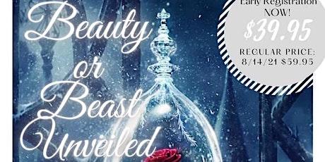 Beauty or Beast Unveiled biglietti