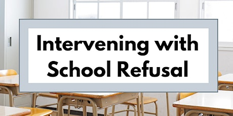 Function-Based Intervention for Students who Refuse School (3 CEUs*) tickets