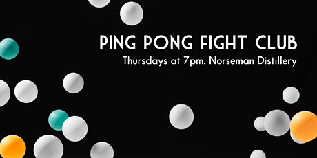 Ping Pong Fight Club - Weekly Semi Pro & Amateur Tournaments tickets