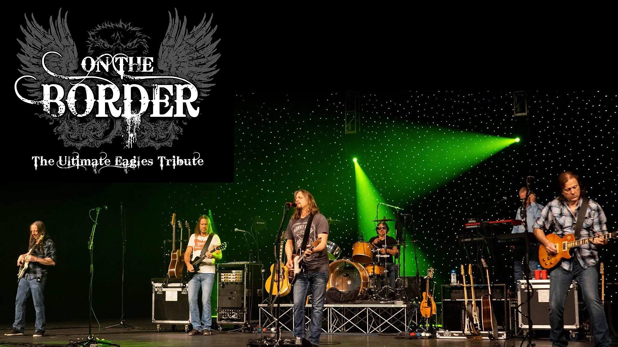 On the Border – The Ultimate Eagles Tribute