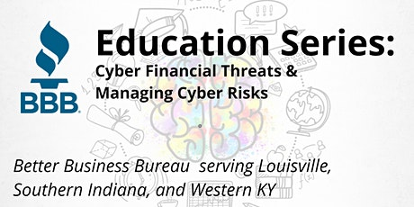Education Series: Cyber Financial Threats & Managing Cyber Risks tickets