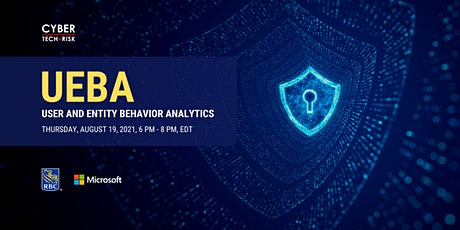 Cyber Tech & Risk - UEBA (User and Entity Behavior Analytics) tickets
