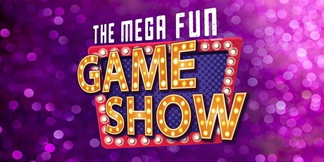 The Mega Fun Game Show - LIVE! tickets
