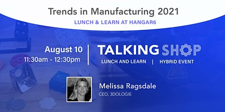 Talking Shop: Trends in Manufacturing 2021 tickets