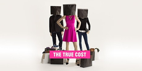 The True Cost- Screening and Panel Discussion tickets