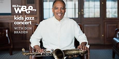 WBGO Kids Jazz Concert: Don Braden - TD James Moody Jazz Festival tickets