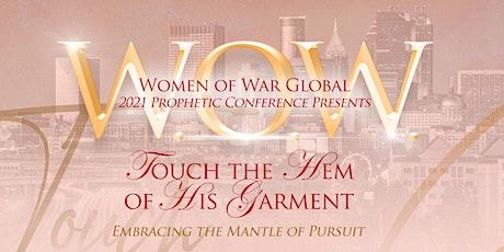 WOMEN OF WAR (W.O.W.) GLOBAL PROPHETIC CONFERENCE 2021 tickets