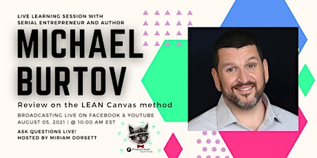 Live learning Session with  Serial Entrepreneur and Author Michael Burtov tickets