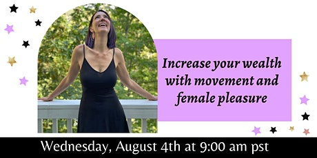 Increase your wealth with movement and female pleasure tickets