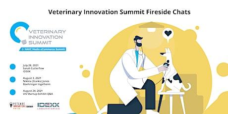 Veterinary Innovation Summit - Fireside Chat Series tickets