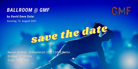Ballroom @ GMF | Hosted by David Dave Solar | Revier Südost Tickets