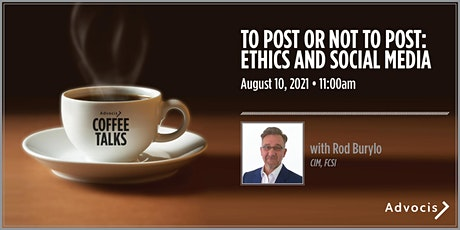 Advocis Coffee Talks: To Post or Not To Post: Ethics and Social Media tickets